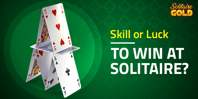 Skill or Luck to win in Solitaire