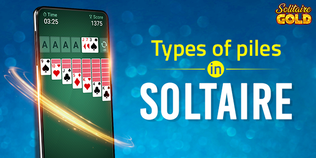 Types of Solitaire Piles