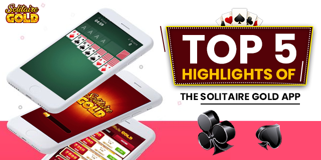 Top 5 feature of Solitaire Gold app